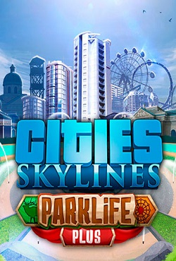 Cities Skylines Parklife